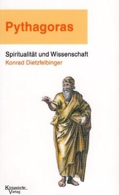 K. Dietzfelbinger. Pythagoras. Spiritualität u. Wissenschaft