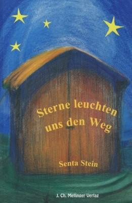 Senta Stein. Sterne leuchten uns den Weg. Buch