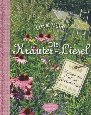 Liesel Malm. Die Kräuter-Liesel