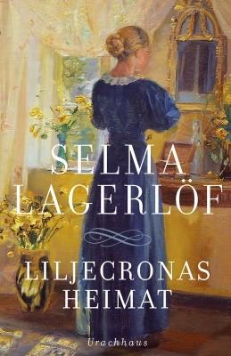 Selma Lagerlöf. Liljecronas Heimat
