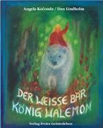 Lindholm, Dan. Der weiße Bär König Walemon. Buch
