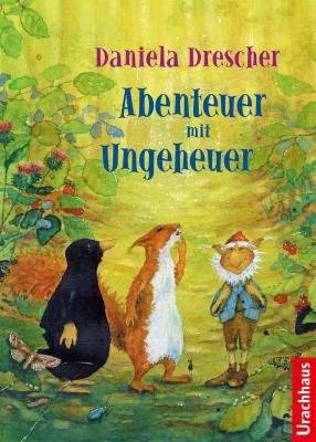 Daniela Drescher. Abenteuer mit Ungeheuer