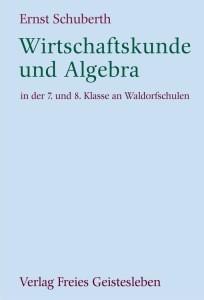 Schuberth, E. Wirtschaftskunde und Algebra 7/8. Klasse. Buch