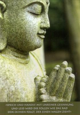 Buddha. Sprich und handle mit unreiner Gesinnung...., KK