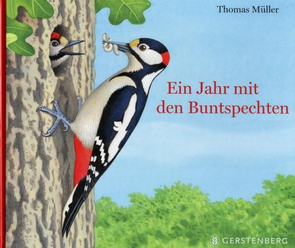 Thomas Müller. Ein Jahr mit den Buntspechten