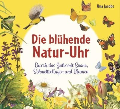 Una Jacobs. Die blühende Natur-Uhr