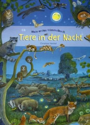 Christine Henkel. Mein erstes Wimmelbuch. Tiere in der Nacht