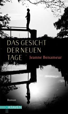 Jeanne Benameur. Das Gesicht der neuen Tage