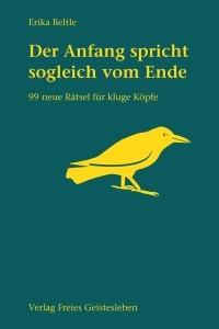 Beltle, E. Der Anfang spricht sogleich vom Ende. Buch