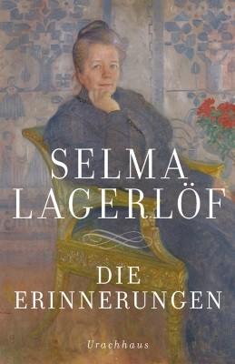 Selma Lagerlöf. Die Erinnerungen