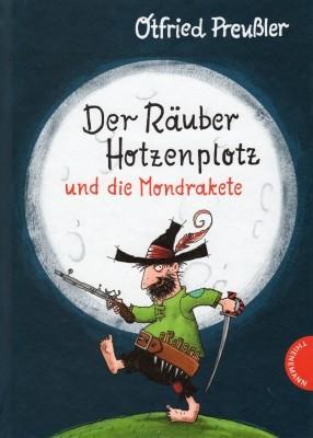 Otfried Preußler. Der Räuber Hotzenplotz und die Mondrakete.