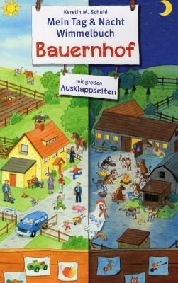 """Kerstin M. Schuld. Mein Tag & Nacht Wimmelbuch """"Bauernhof"""""""