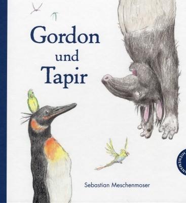 Sebastian Meschenmoser. Gordon und Tapir