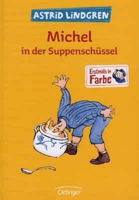 Astrid Lindgren. Michel in der Suppenschüssel
