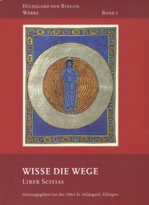 Hildegard von Bingen. Wisse die Wege. Band 1