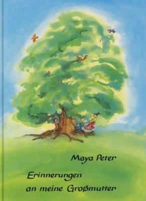 Peter, Maya. Erinnerungen an meine Großmutter. Buch