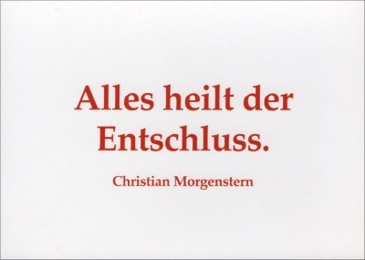 """Christian Morgenstern. aus """"Stufen"""""""
