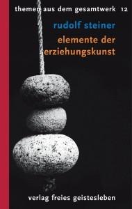 Steiner, R. Elemente der Erziehungskunst. Buch
