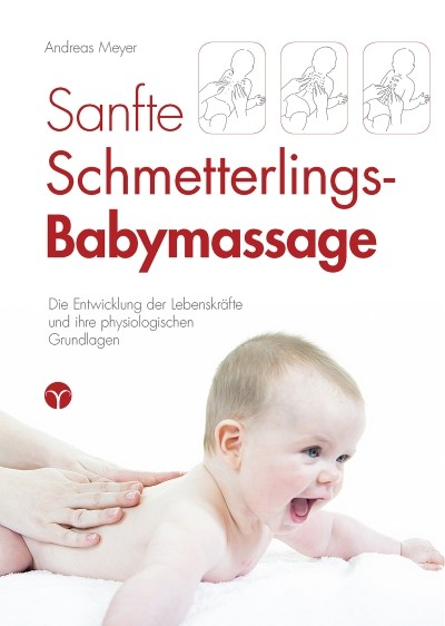 Andreas Meyer. Sanfte Schmetterlings-Babymassage
