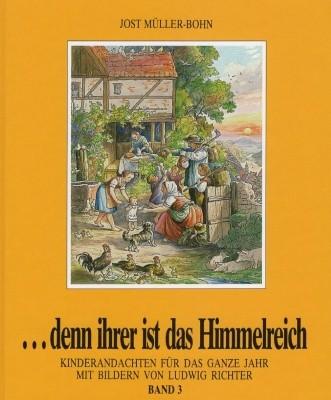 Jost Müller-Bohn. ... denn iher ist das Himmelreich Band 3