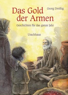 Georg Dreißig. Das Gold der Armen