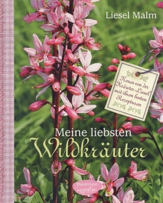 Liesel Malm. Mein liebsten Wildkräuter