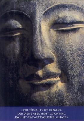 Buddha. Der Törichte ist sorglos. KK