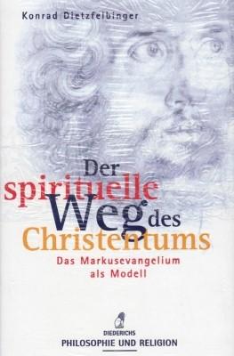 Konrad Dietzfelbinger. Der spirituelle Weg des Christentums