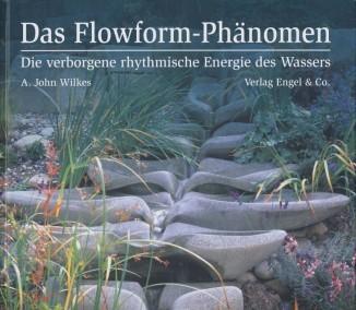 Wilkes, A.-J. Das Flowform-Phänomen. Buch
