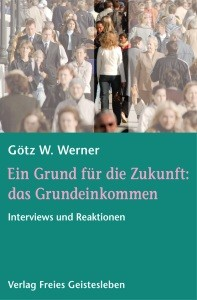 Werner, W. Ein Grund für die Zukunft: /Grundeinkommen. Buch