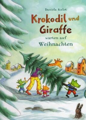 Daniela Kulot. Krokodil und Giraffe warten auf Weihnachten