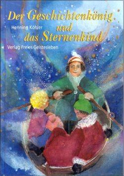 Köhler, Henning. Der Geschichtenkönig und das Sternenkd.Buch