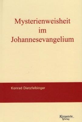 K. Dietzfelbinger. Mysterienweisheit im Johannesevangelium