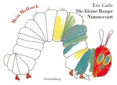 Eric Carle. Die kleine Raupe Nimmersatt - Mein Malbuch