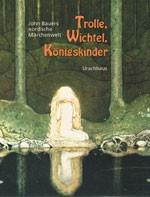Bauer, John. Trolle, Wichtel, Königskinder. Buch