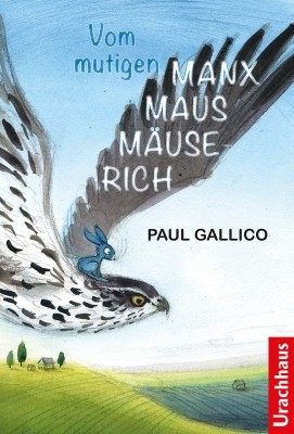 Paul Gallico. Vom mutigen Manxmaus-Mäuserich