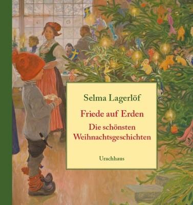 Selma Lagerlöf. Friede auf Erden