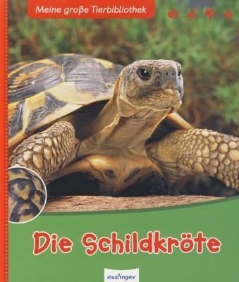 Meine große Tierbibliothek. Die Schildkröte