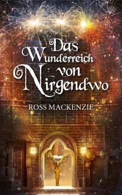 Ross MacKenzie. Das Wunderreich von Nirgendwo